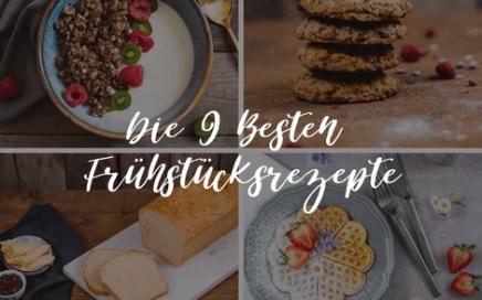 9 verschiedene Frühstücksrezepte